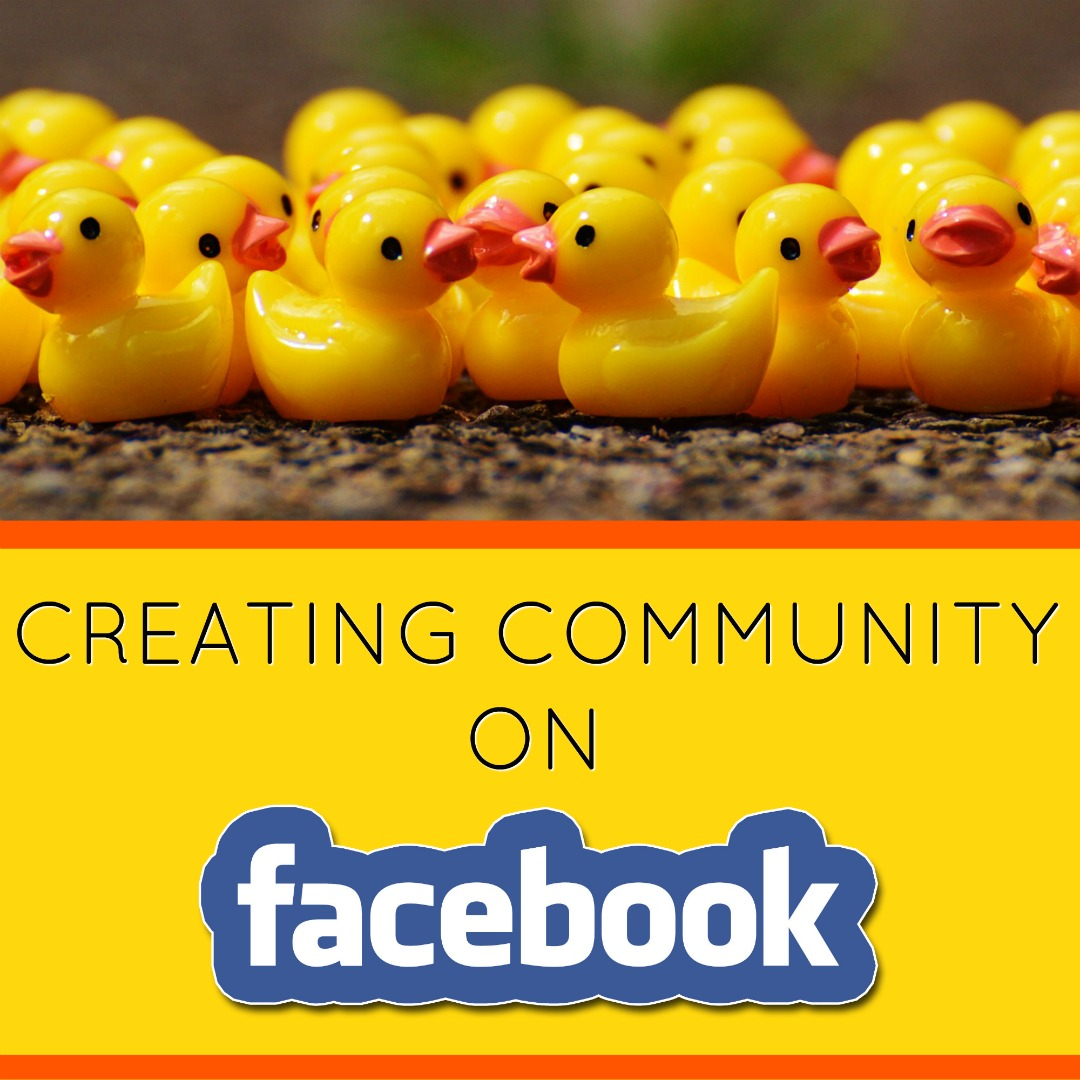 Creative ways to build community on Facebook for your brand or business
